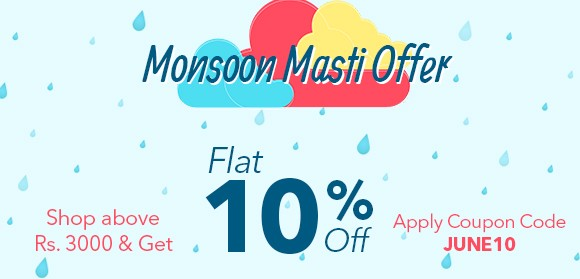 Monsoon Sale - Flat 10% Off on purchase above Rs. 3000