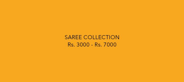 Sarees - Rs. 3000 to Rs. 7000