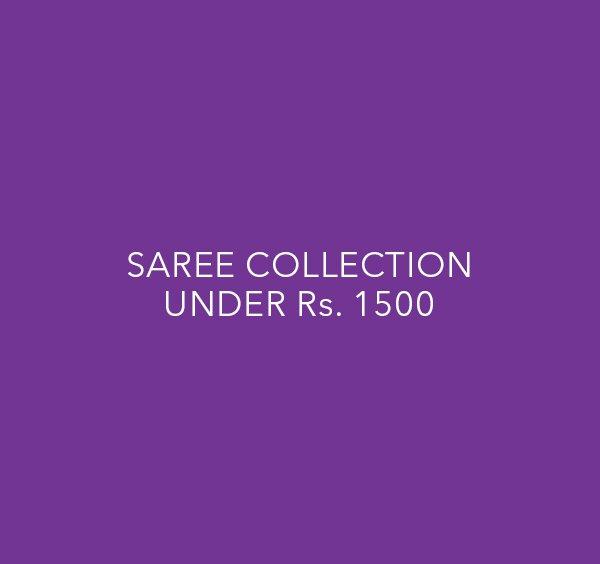 Sarees - Under Rs. 1500